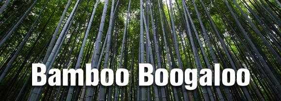 Bamboo Boogaloo